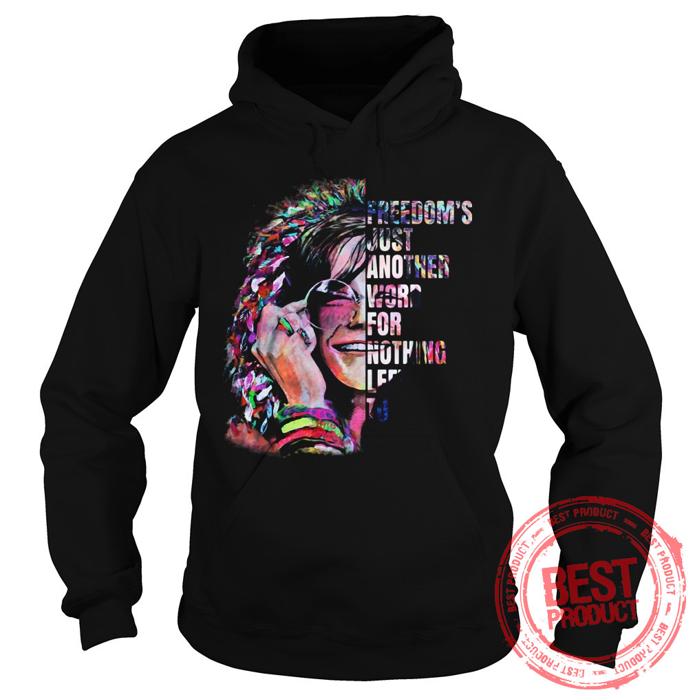 Freedoms Just Another Word Nothing Left Hoodie
