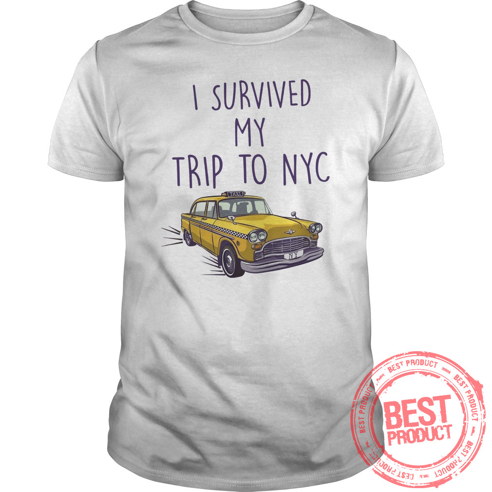 I Survived My Trip To Nyc Shirt