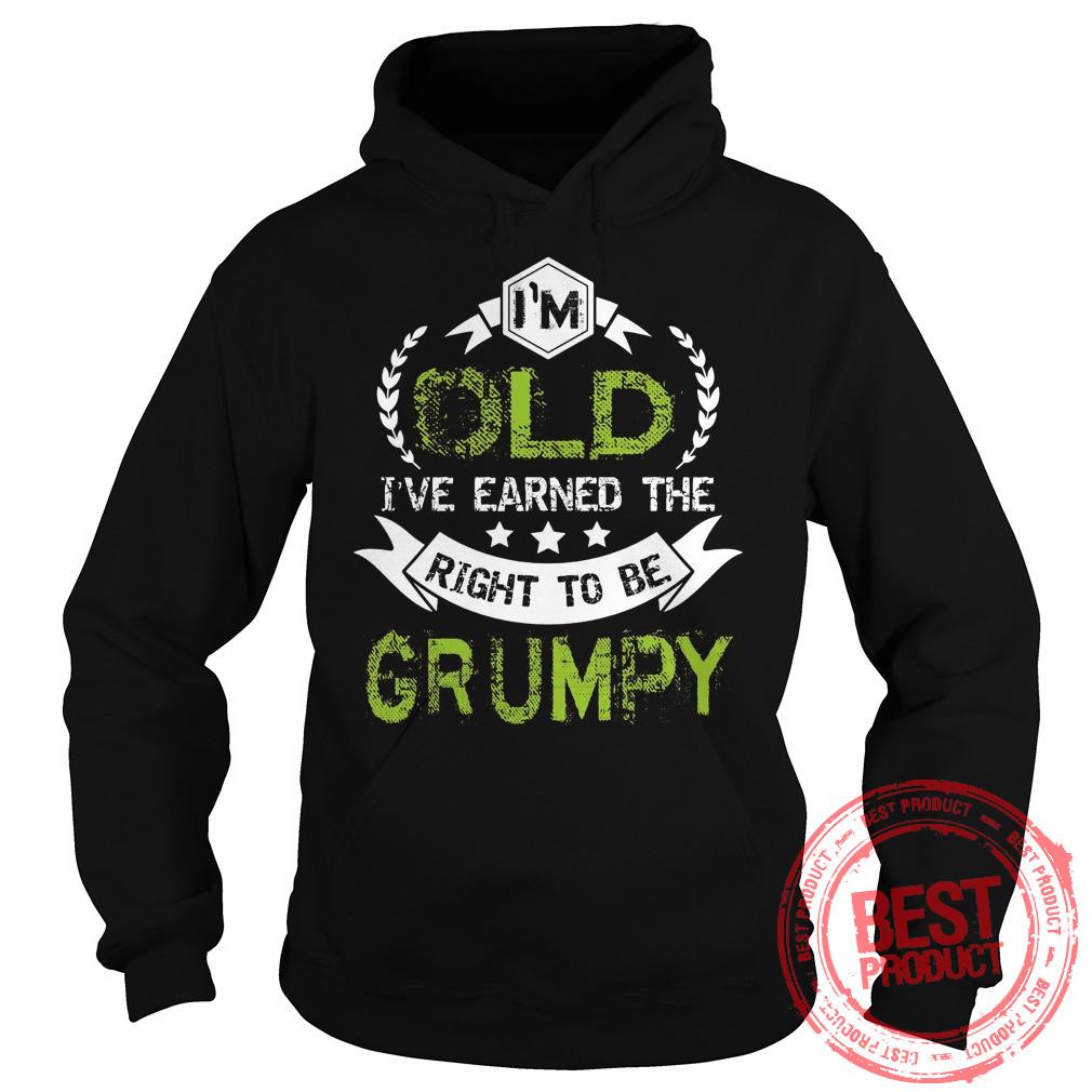 Im Old Ive Earned Right Grumpy Hoodie