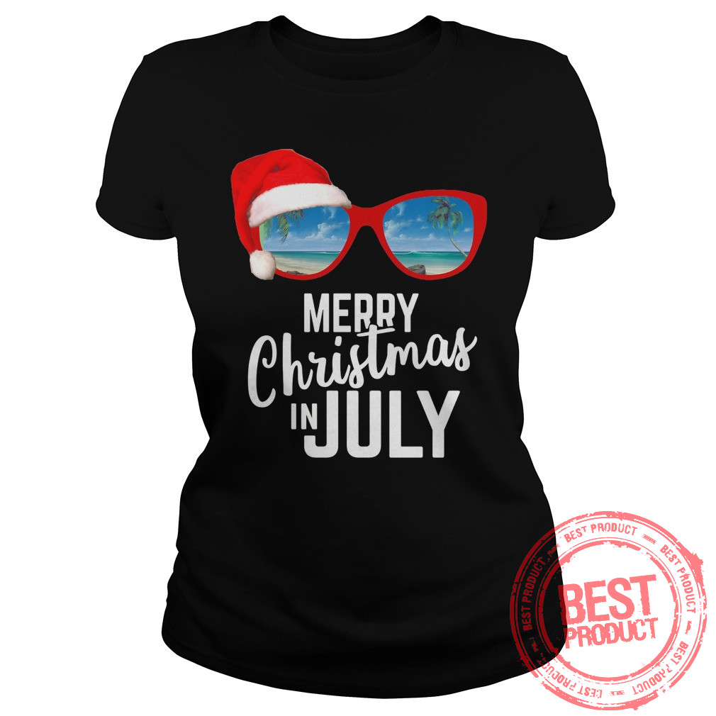 Merry Christmas July Ladies Shirt