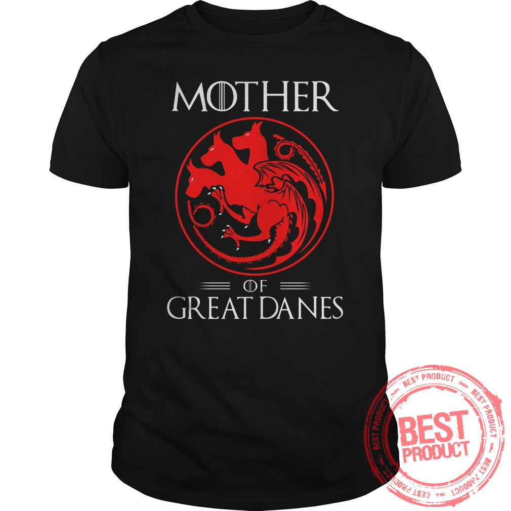 Morther Great Danes Shirt