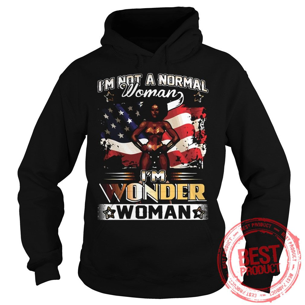 Not Normal Woman Im Wonder Woman Hoodie
