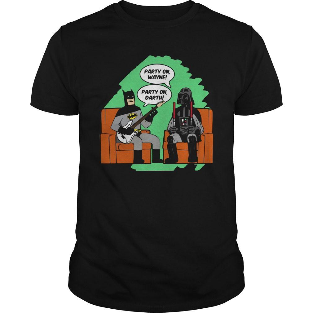 Party Wayne Party Darth Shirt