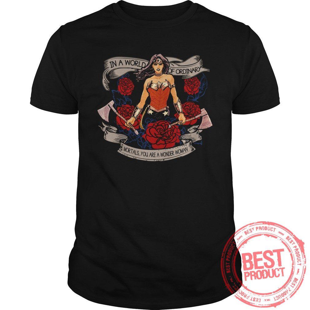 World Ordinary Mortals Wonder Woman Shirt