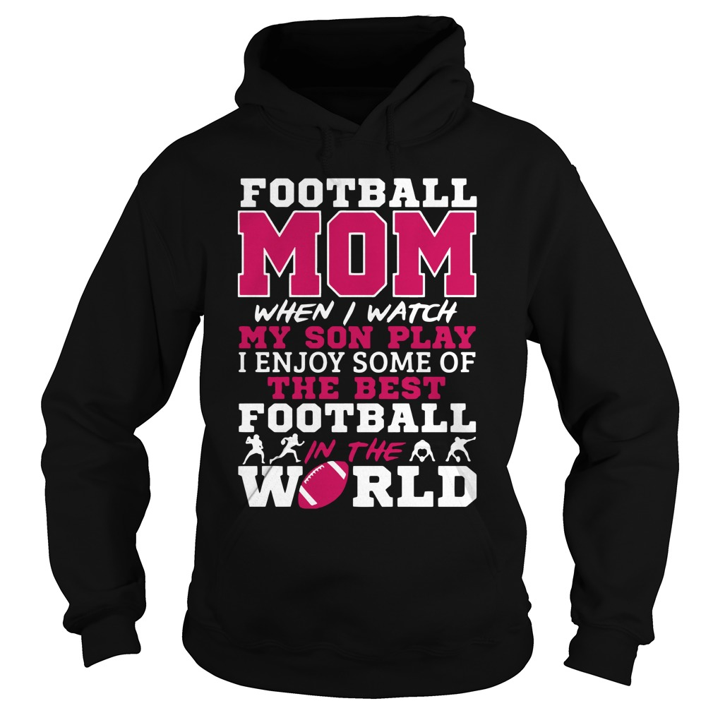 Football Mom Watch My Son Play The Best Football In The World Shirt