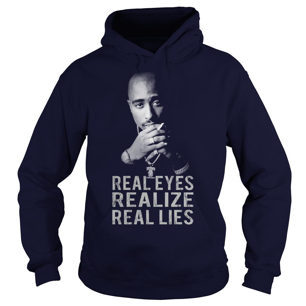 Real Eyes Realize Real Lies Tupac Hoodie