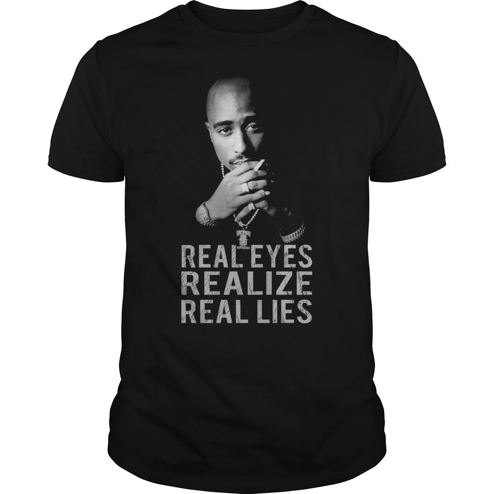 Real Eyes Realize Real Lies Tupac Shirt