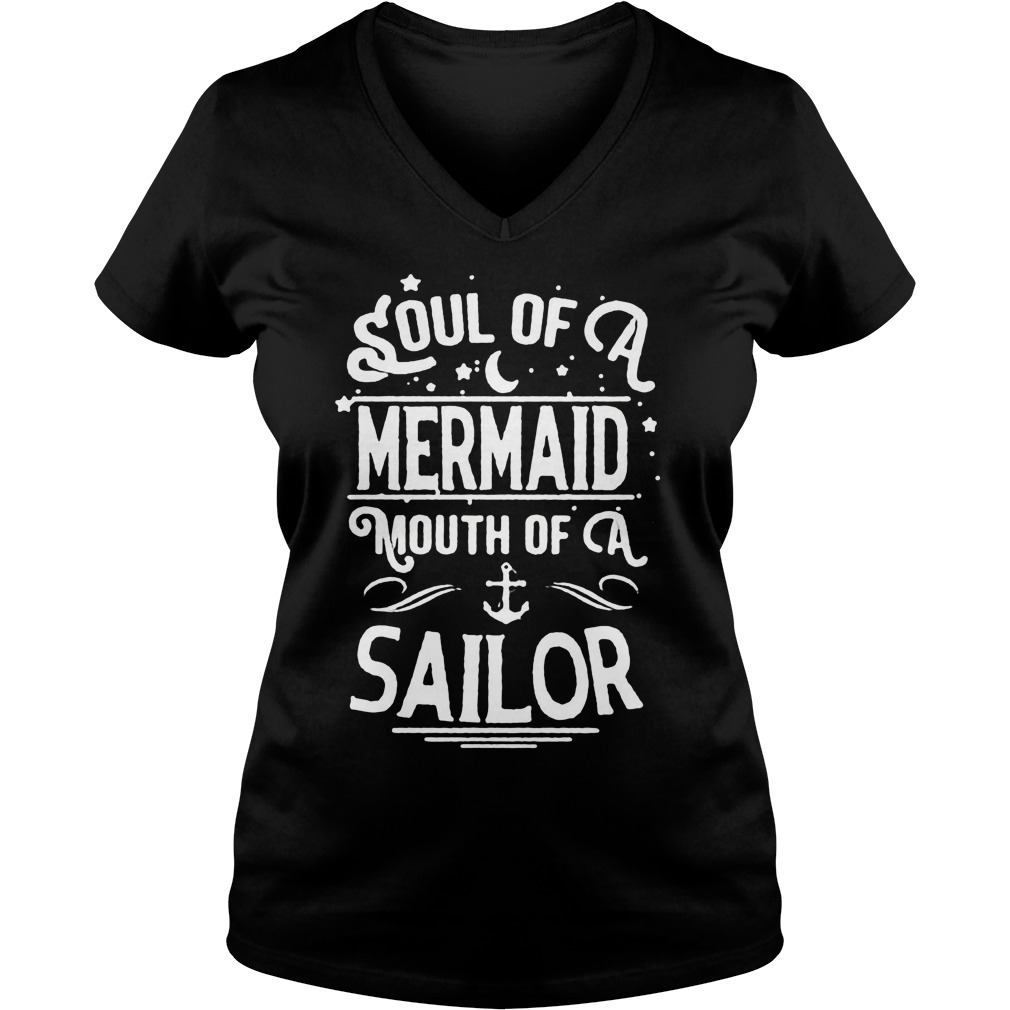 Soul Of A Mermaid Mouth Of A Sailor V Nect T Shirt