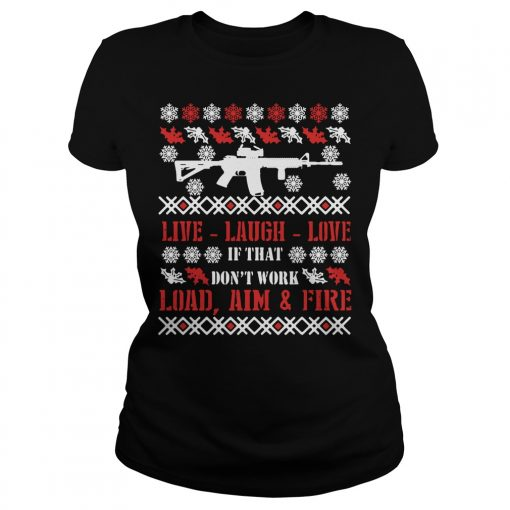 AR15 Live laugh love if don't work load aim ugly Christmas Ladies Tee
