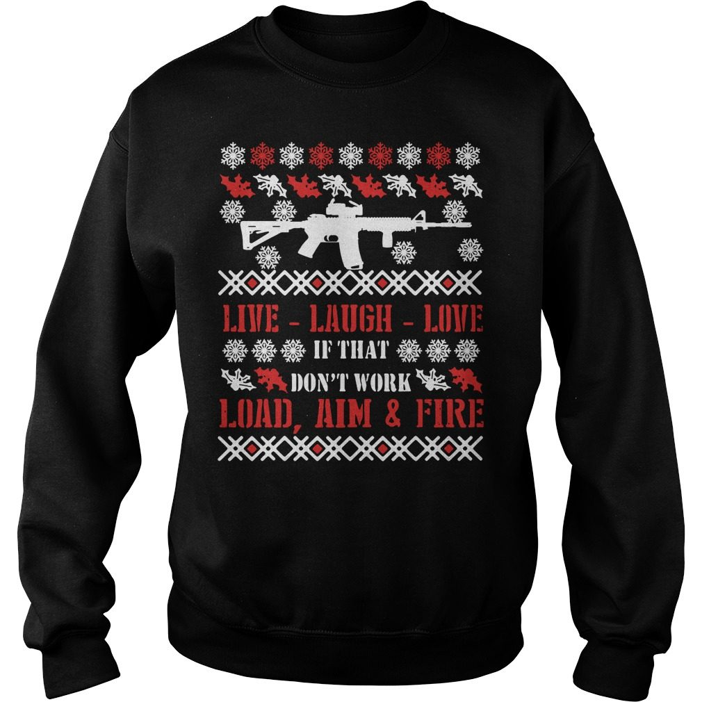 AR15 Live laugh love if don't work load aim ugly Christmas sweater