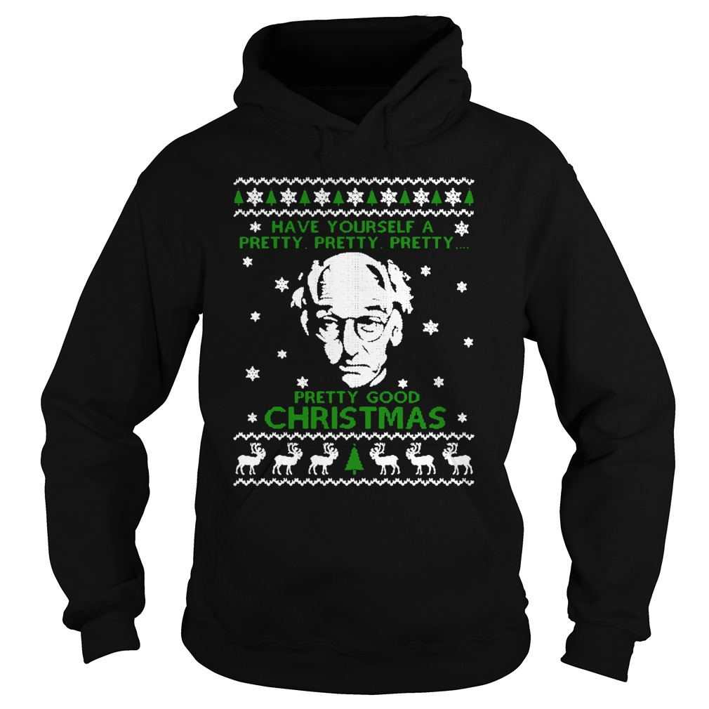 Have Yourself A Pretty Good Christmas Hoodie