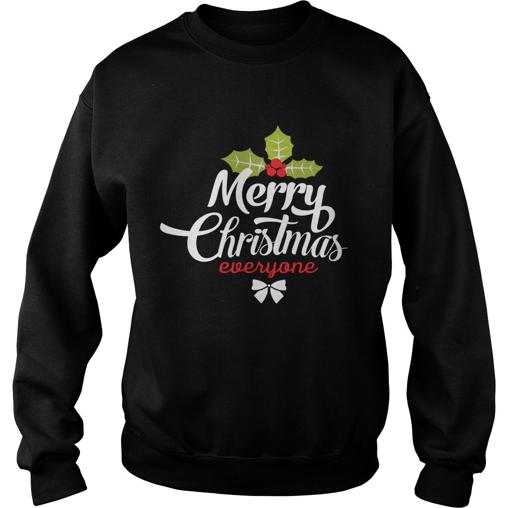 Merry Christmas Everyone Sweater