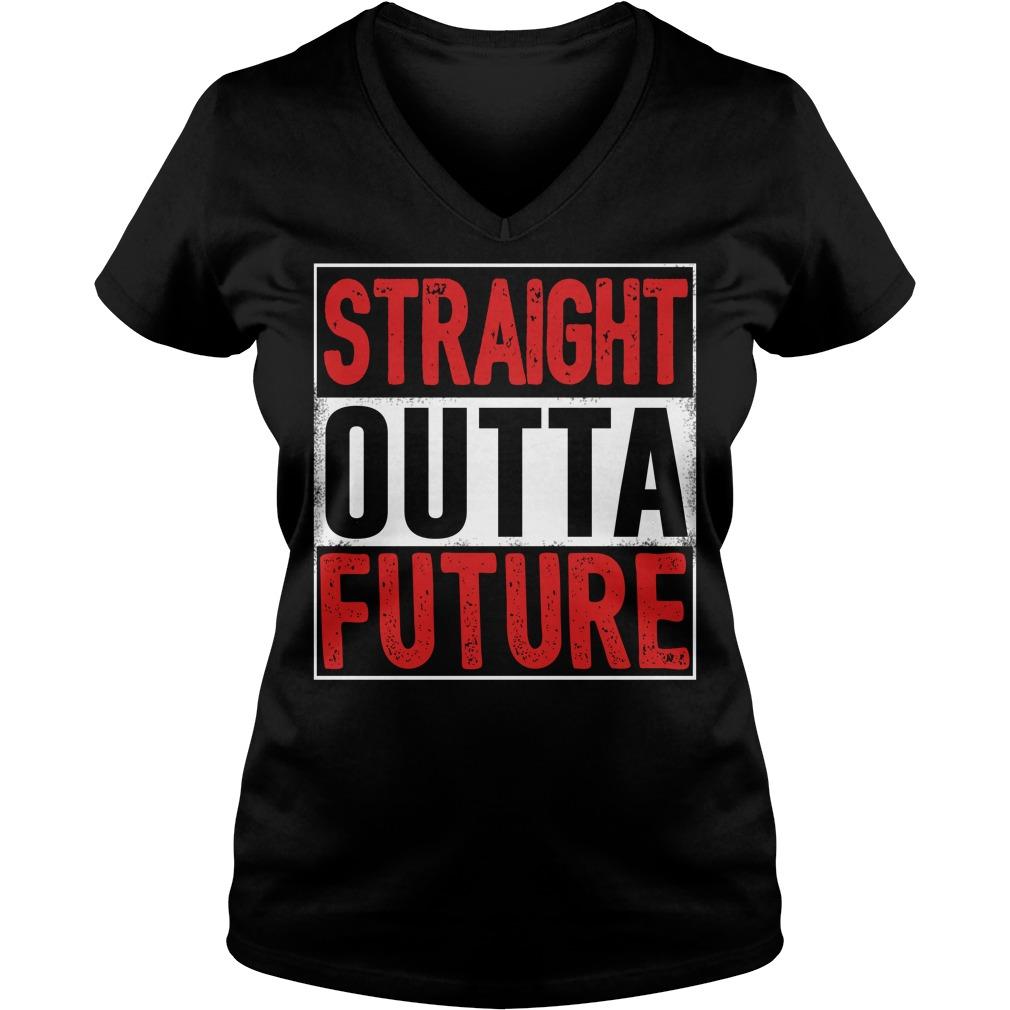 Straight Outta Future Shirt