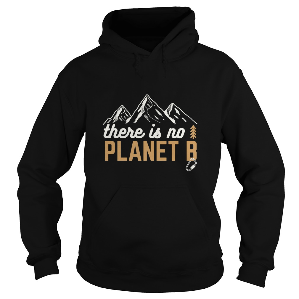 There Is No Planet B Science Climate Change Shirt