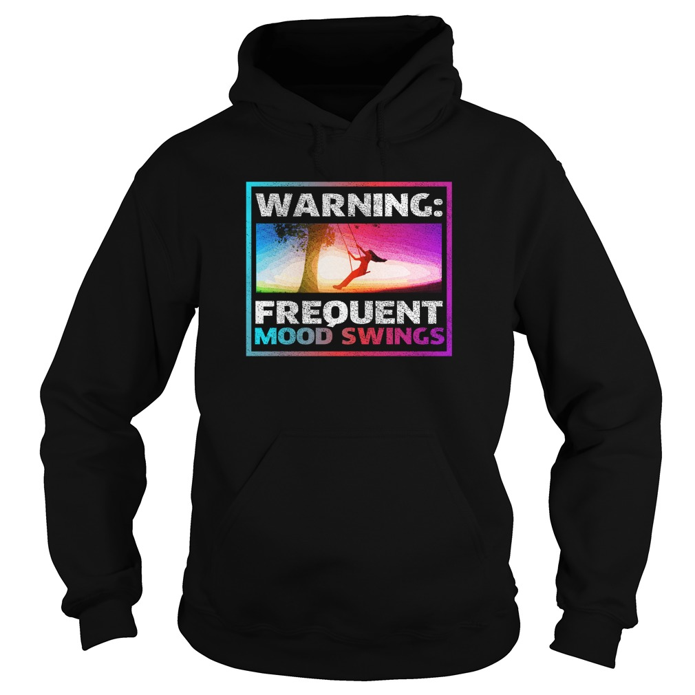 Warning Frequent Mood Swings Funny Colorful Shirt