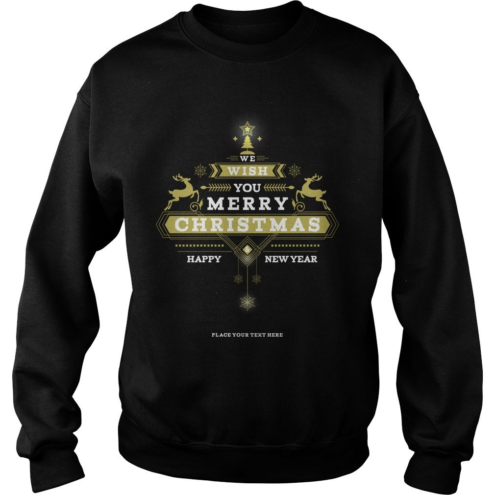 We Wish You Merry Christmas And Happy New Year Sweater