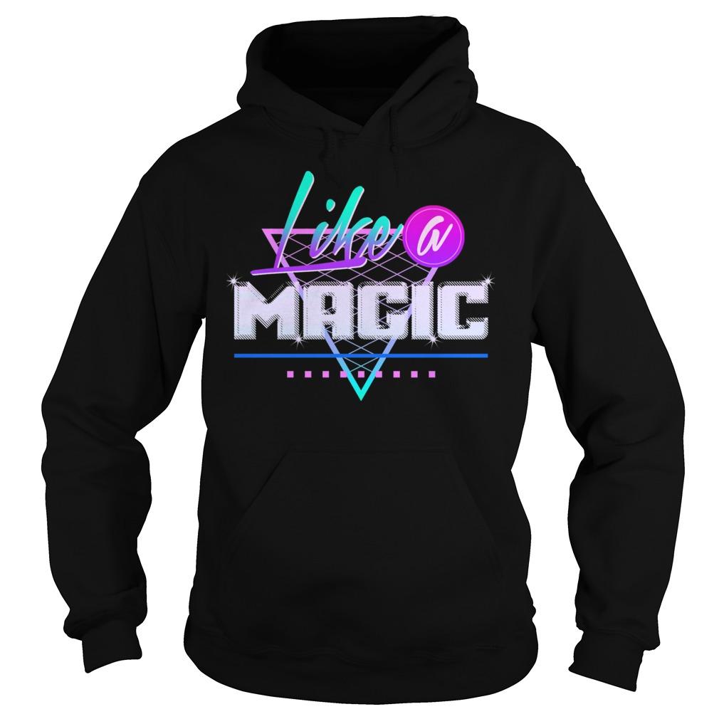 Like A Magic Shirt