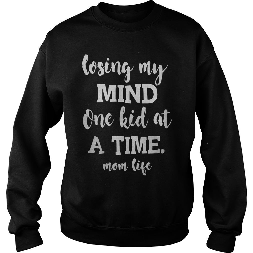 Losing My Mind One Kid At A Time Mom Life V-neck T-shirt