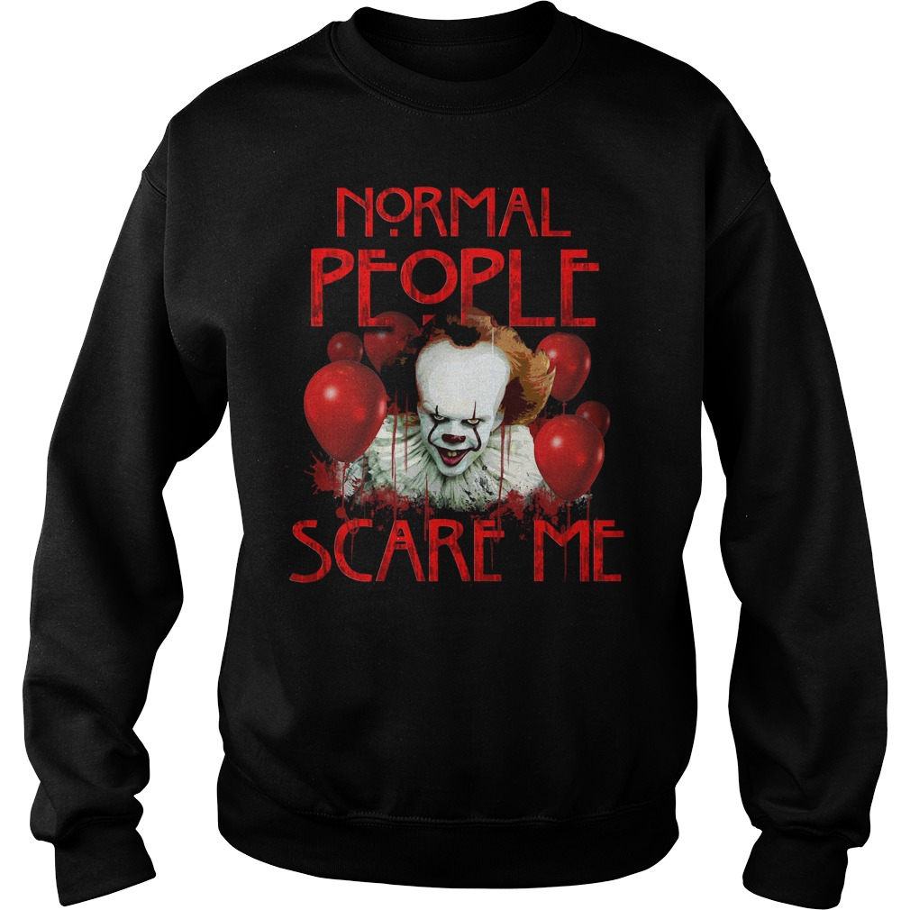 Normal People Pennywise Scare Me Shirt