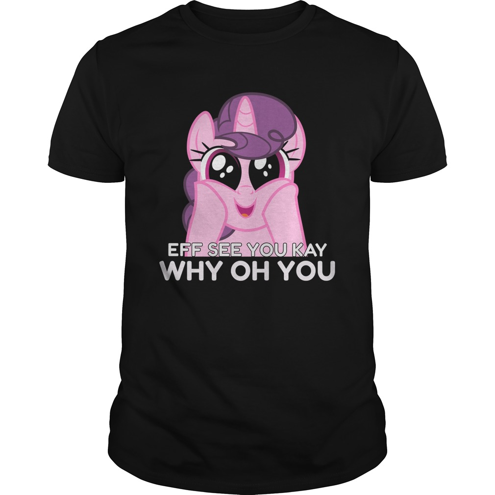 Unicorn Eff See You Kay Why Oh You Guys shirt