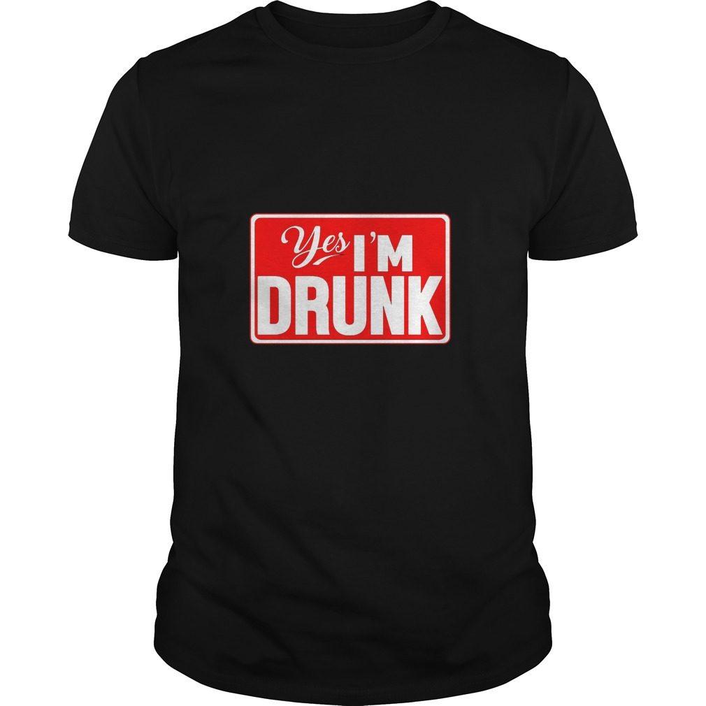 Yes, I'm Drunk Men's T Shirt