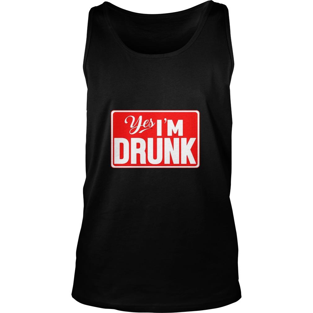 Yes, I'm Drunk Men's Tank Top