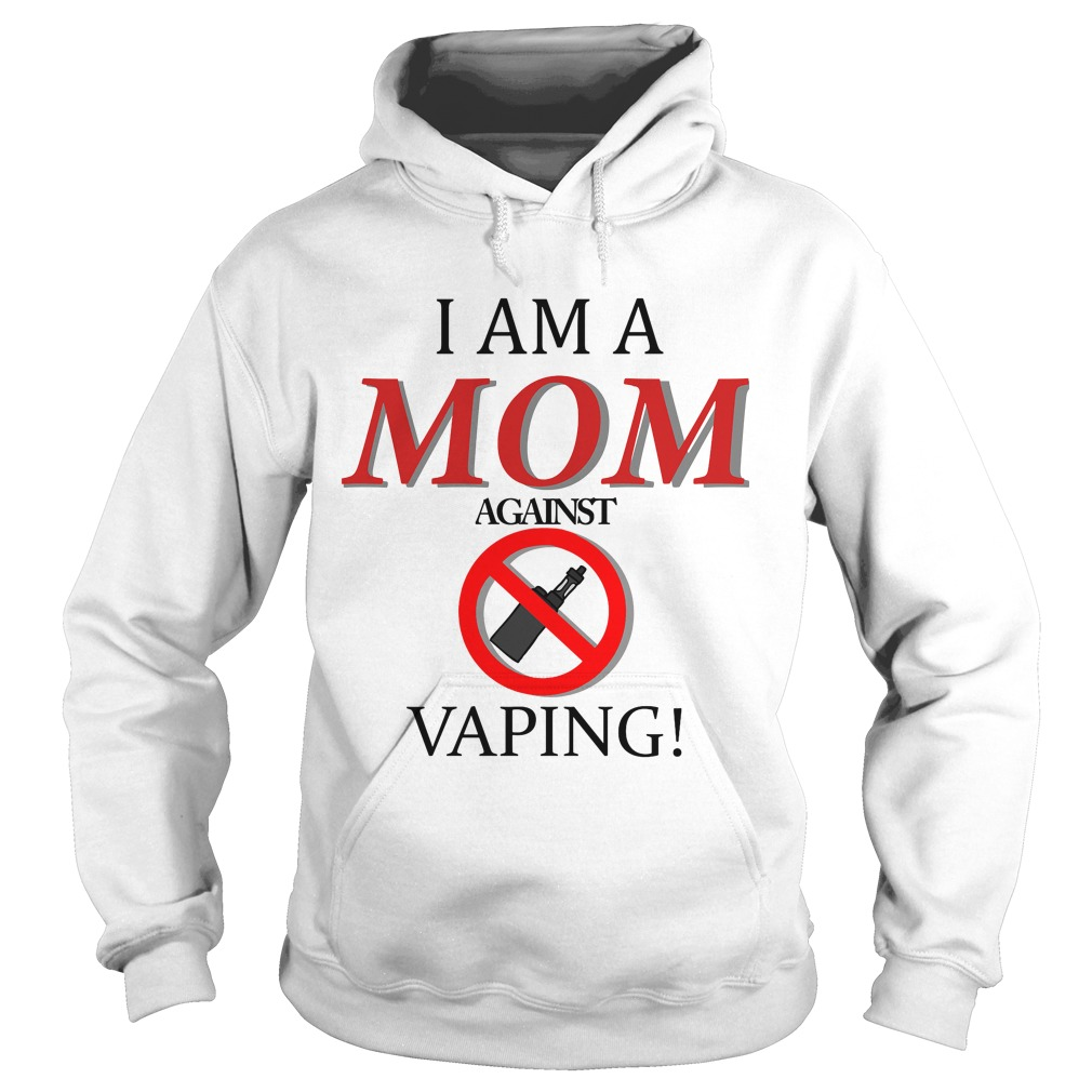 I Am A Mom Against Vaping Shirt