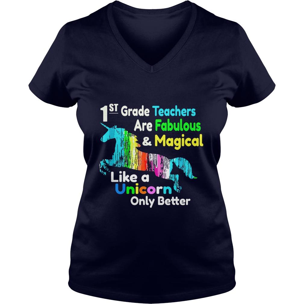 1st Teachers Fabulous Magical Like Unicorn Better V Neck T Shirt