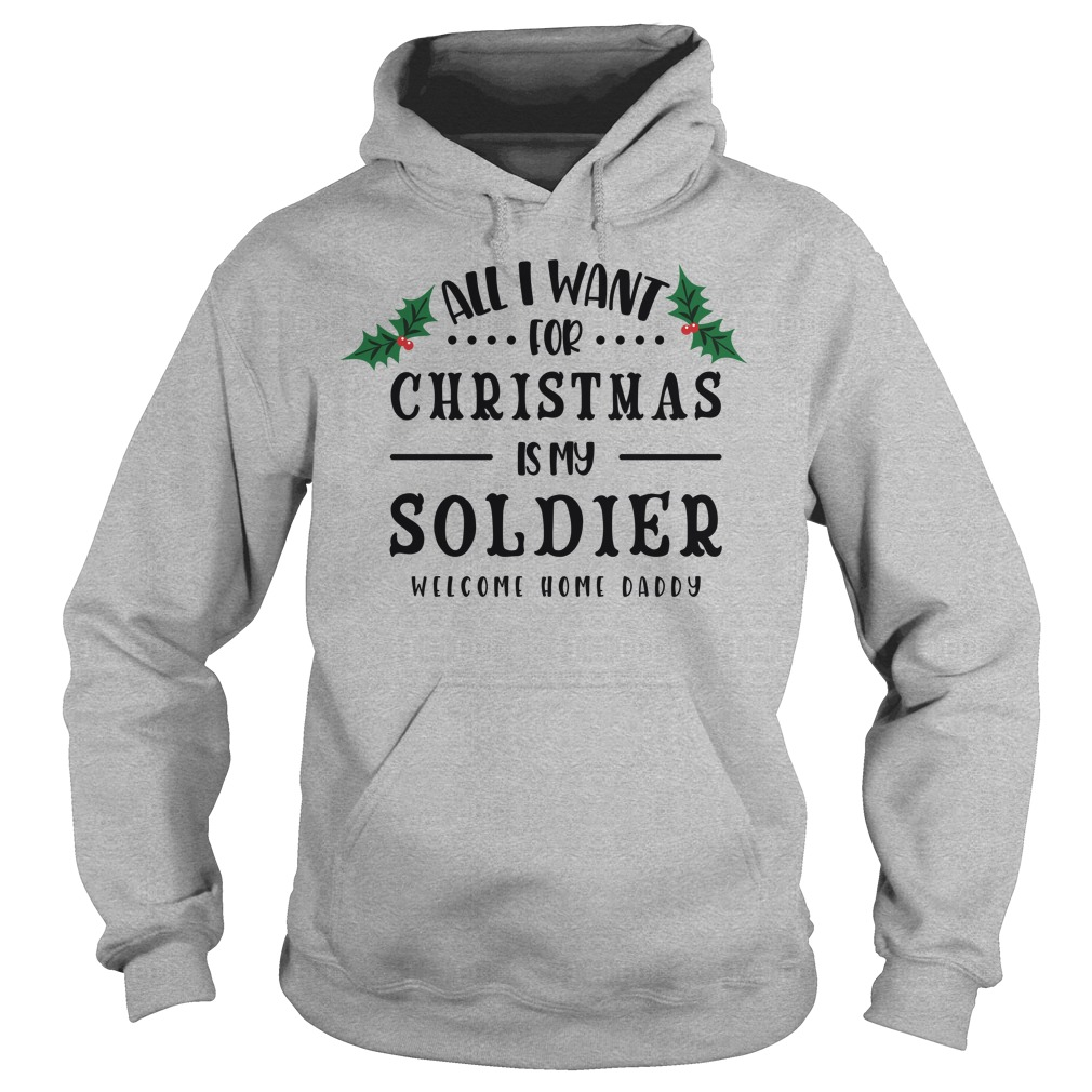 All I Want For Christmas Is My Soldier Hoodie