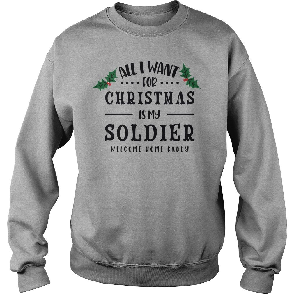 All I Want For Christmas Is My Soldier Sweater