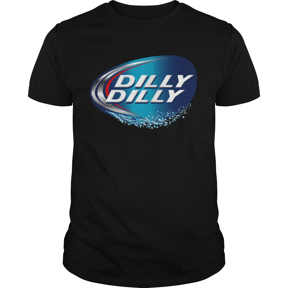 f40fe329d22e81 Dilly dilly bud light meaning shirt