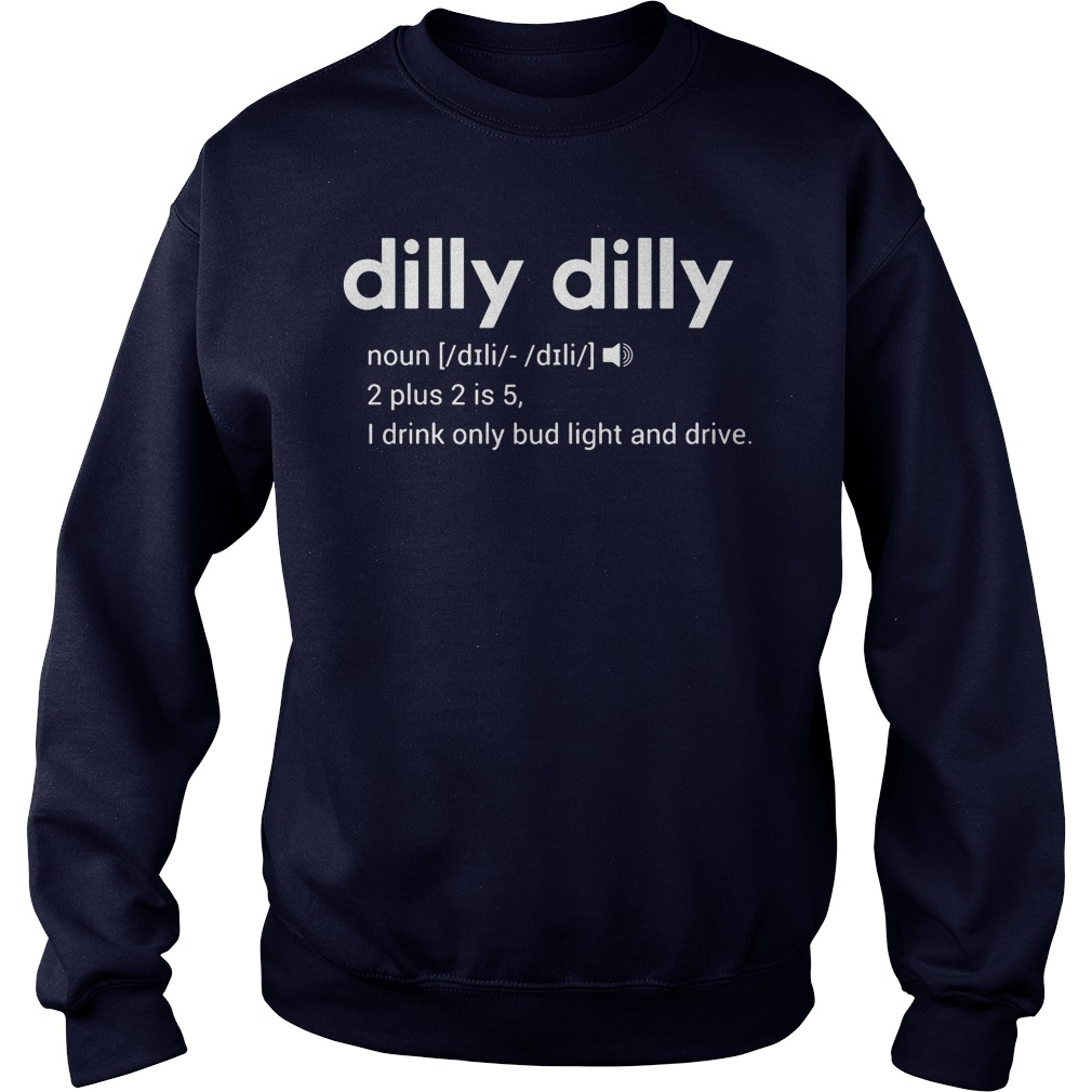 Dilly Dilly Drink Bud Light Drive Sweater