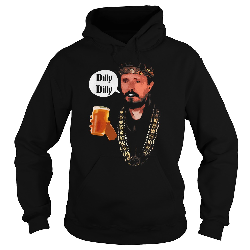 Dilly Dilly King Says Cheers Beer Drinking Hoodie