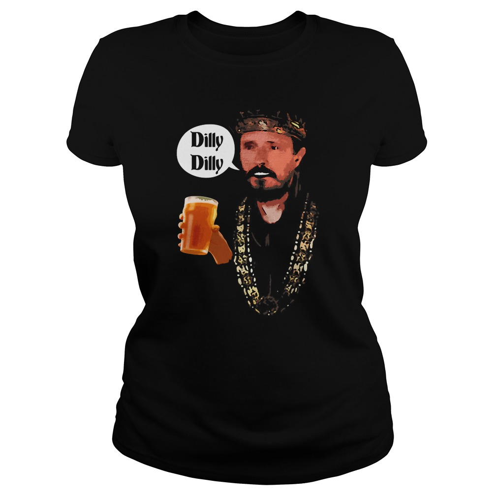 Dilly Dilly King Says Cheers Beer Drinking Ladies Tee