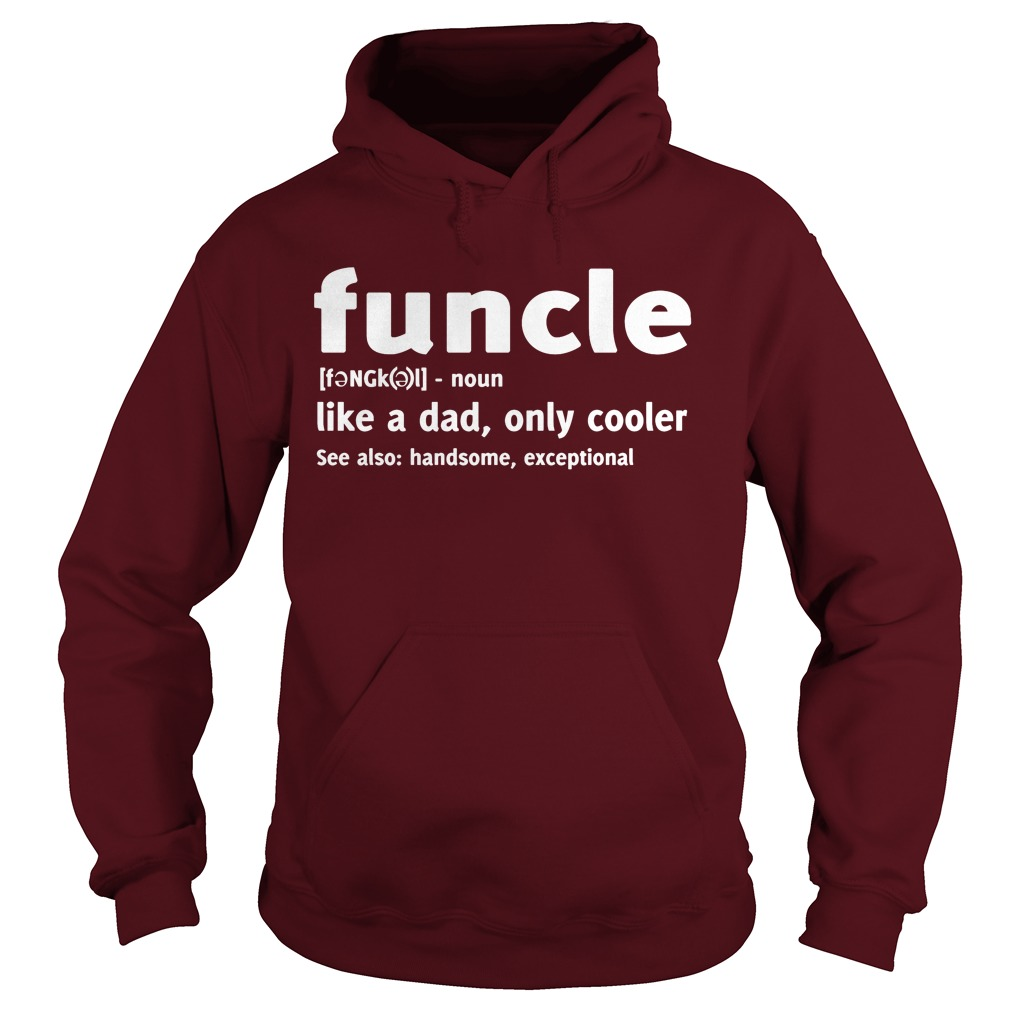 Funcle Like A Dad, Only Cooler Hoodie