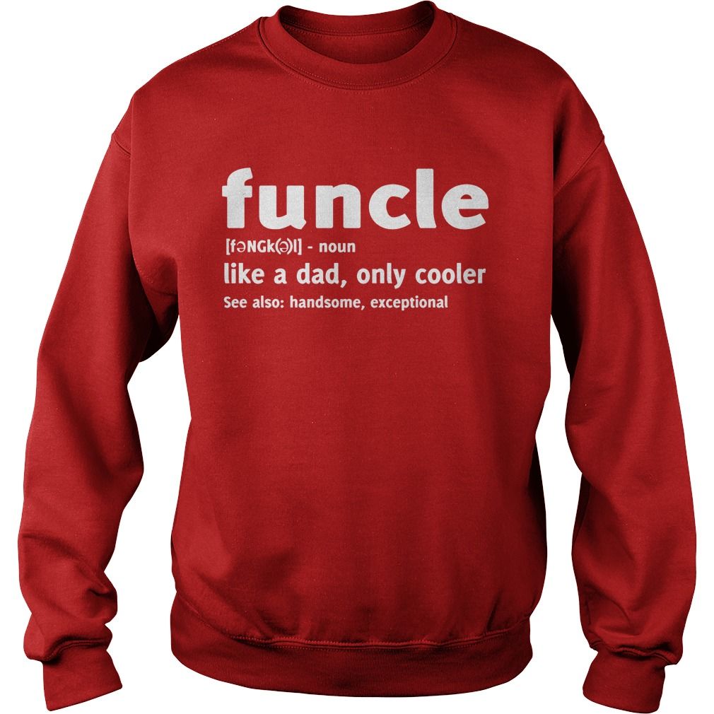 Funcle Like A Dad, Only Cooler Sweater