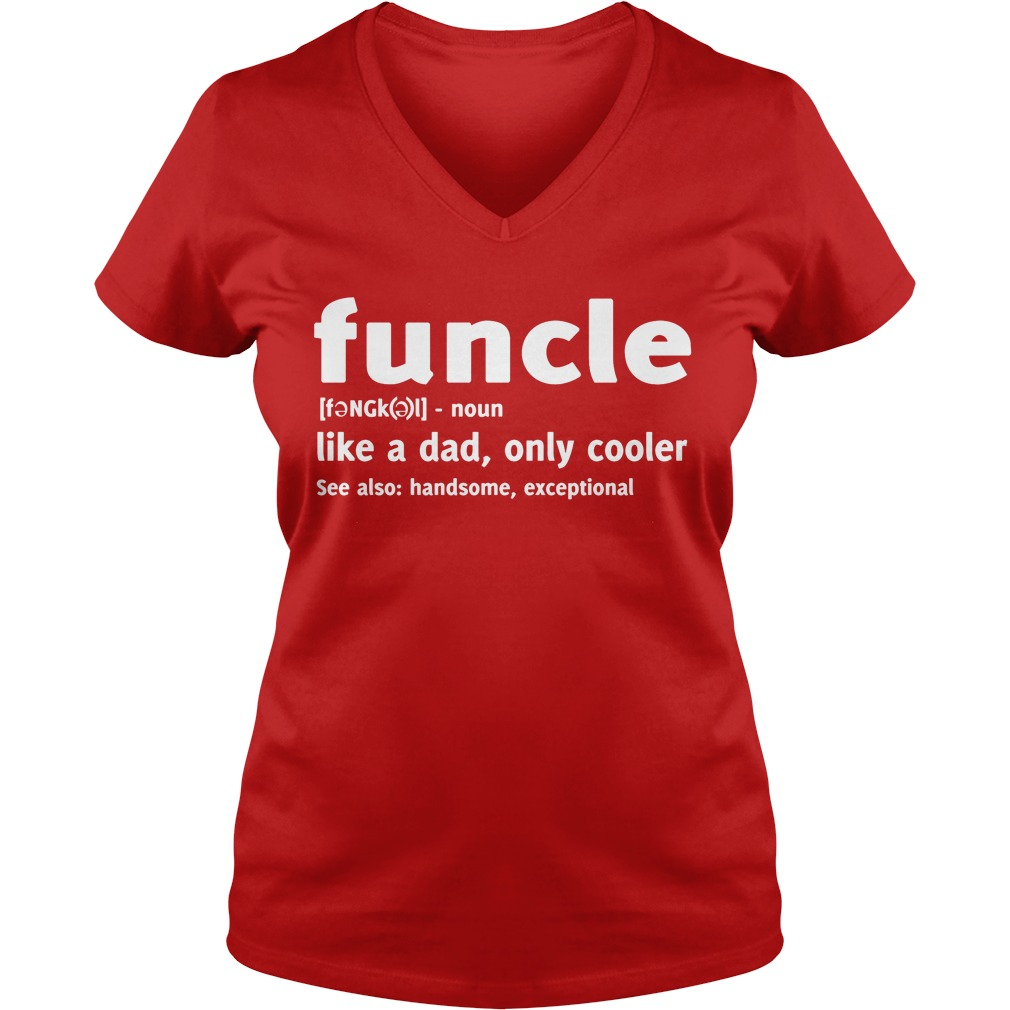 Funcle Like A Dad, Only Cooler V-neck t-shirt