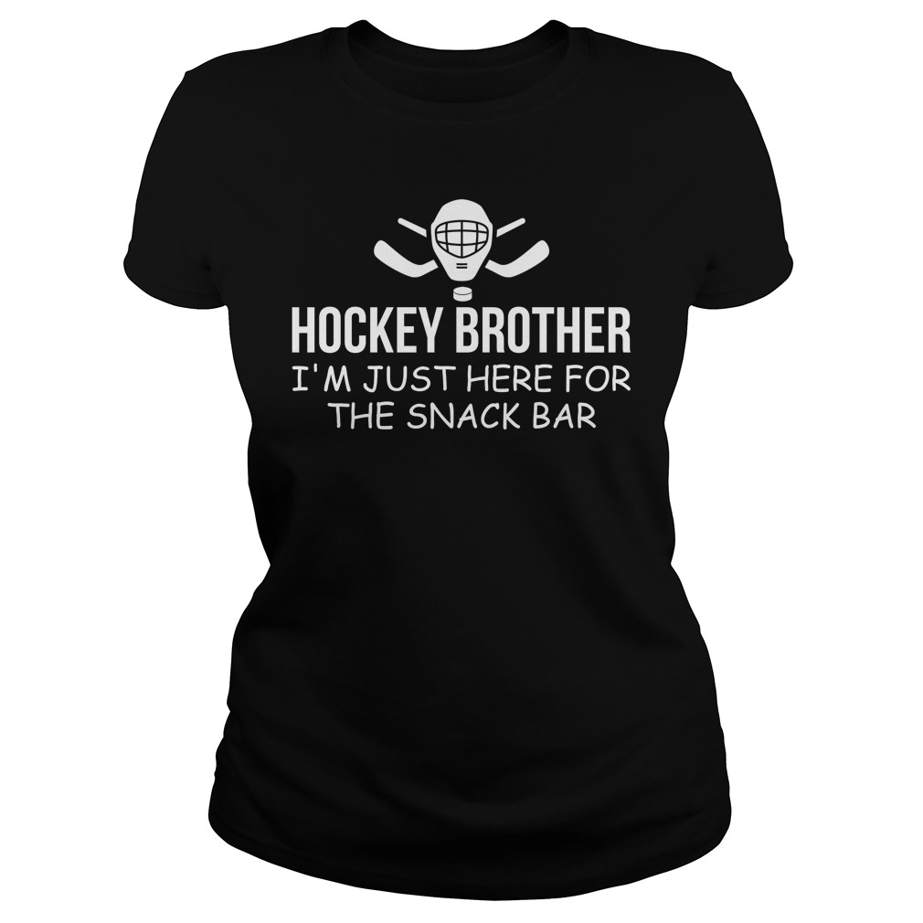 Hockey Brother Im Just Snack Bar Ladies Tee