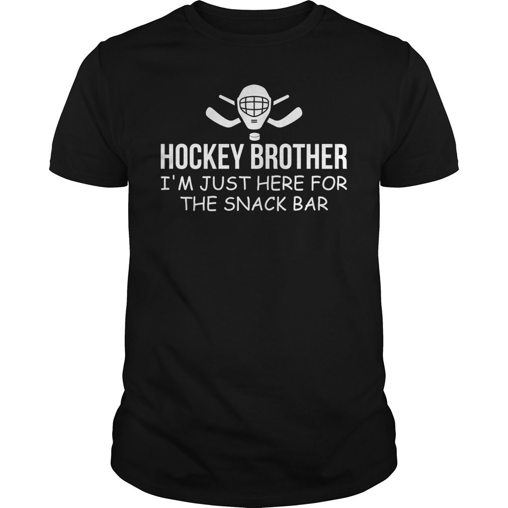 Hockey Brother Im Just Snack Bar Shirt