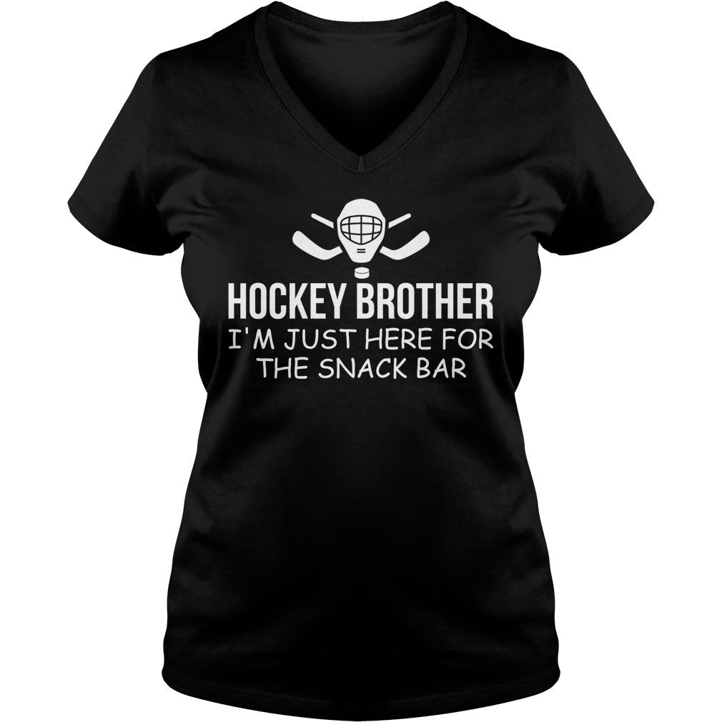 Hockey Brother Im Just Snack Bar V Neck T Shirt