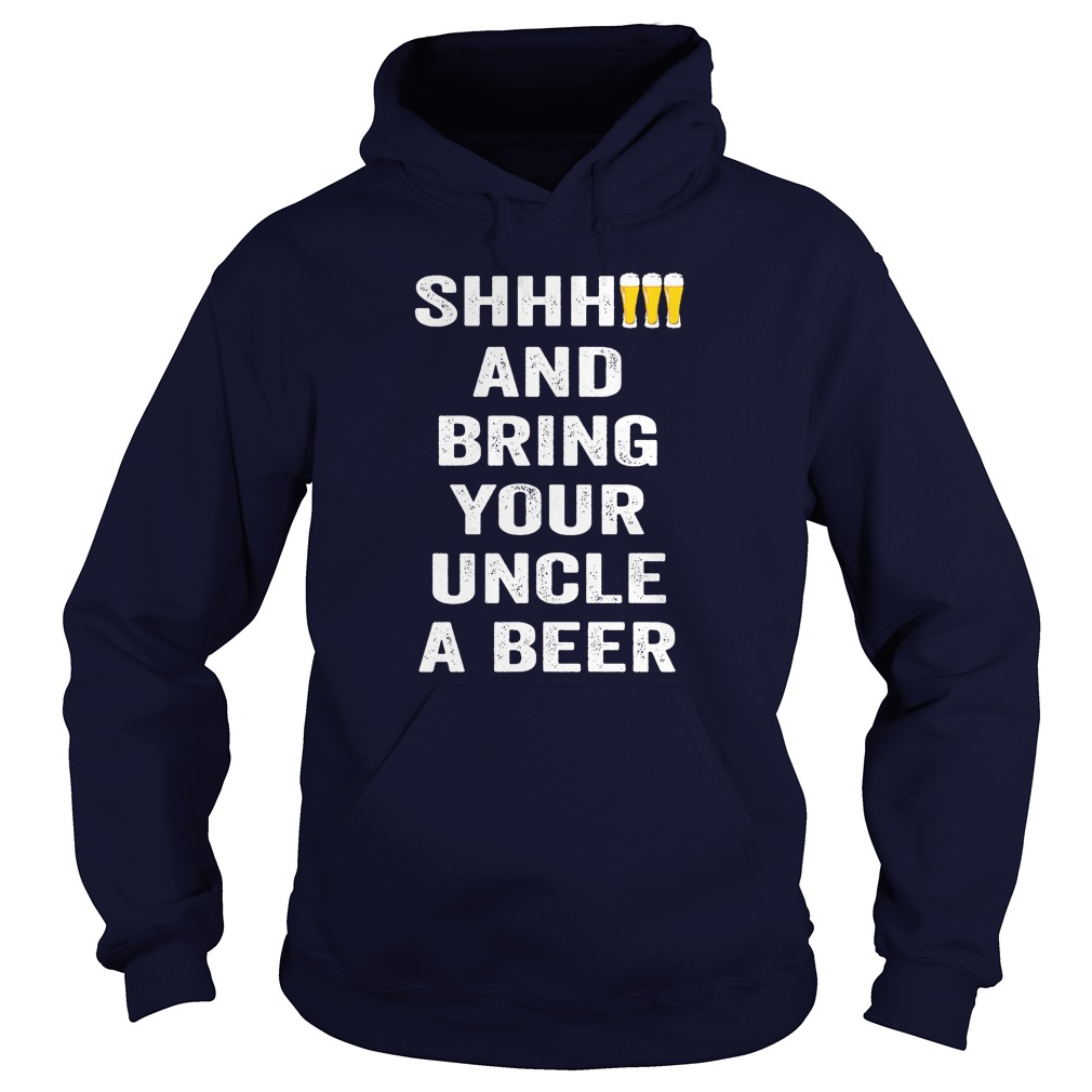 Shhhh And Bring Your Uncle A Beer V Neck T Shirt