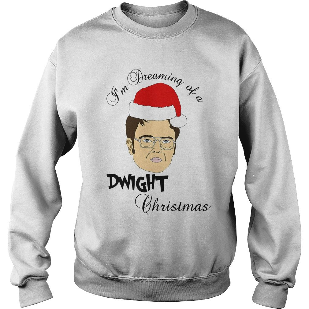 I'm Dreaming Of A Dwight Christmas Sweater, Shirt, Hoodie And Longsleeve Tee