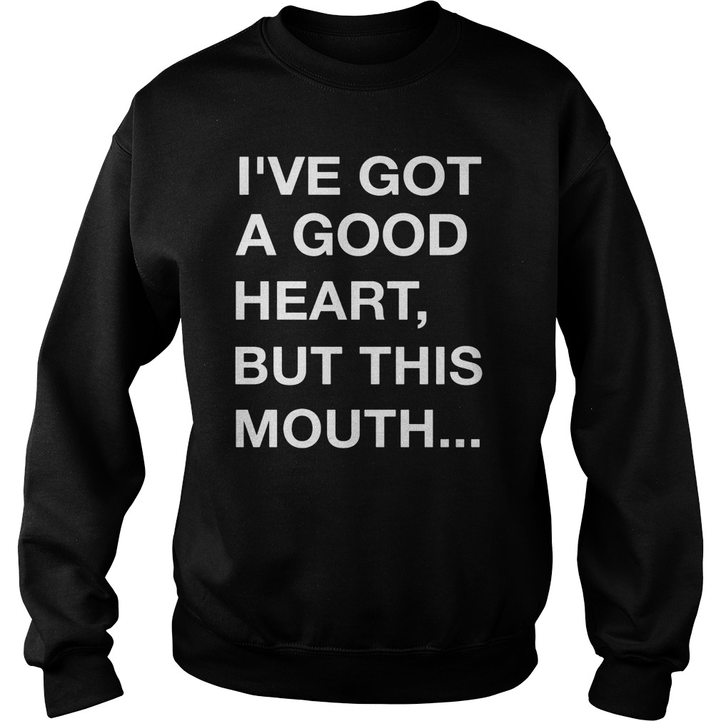 Ive Got Good Heart Mouth Sweater