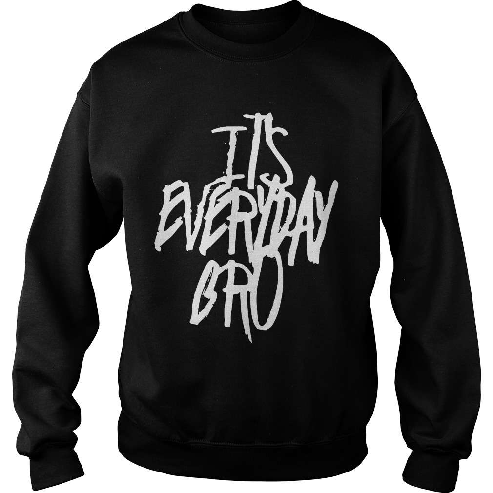Jake Paul Its Everyday Bro Shirt, Hoodie, Sweater And V Neck T Shirt