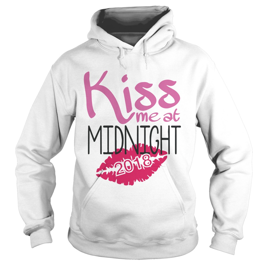 Kiss Me At Midnight In 2018 Shirt, Hoodie, Sweater And V Neck T Shirt