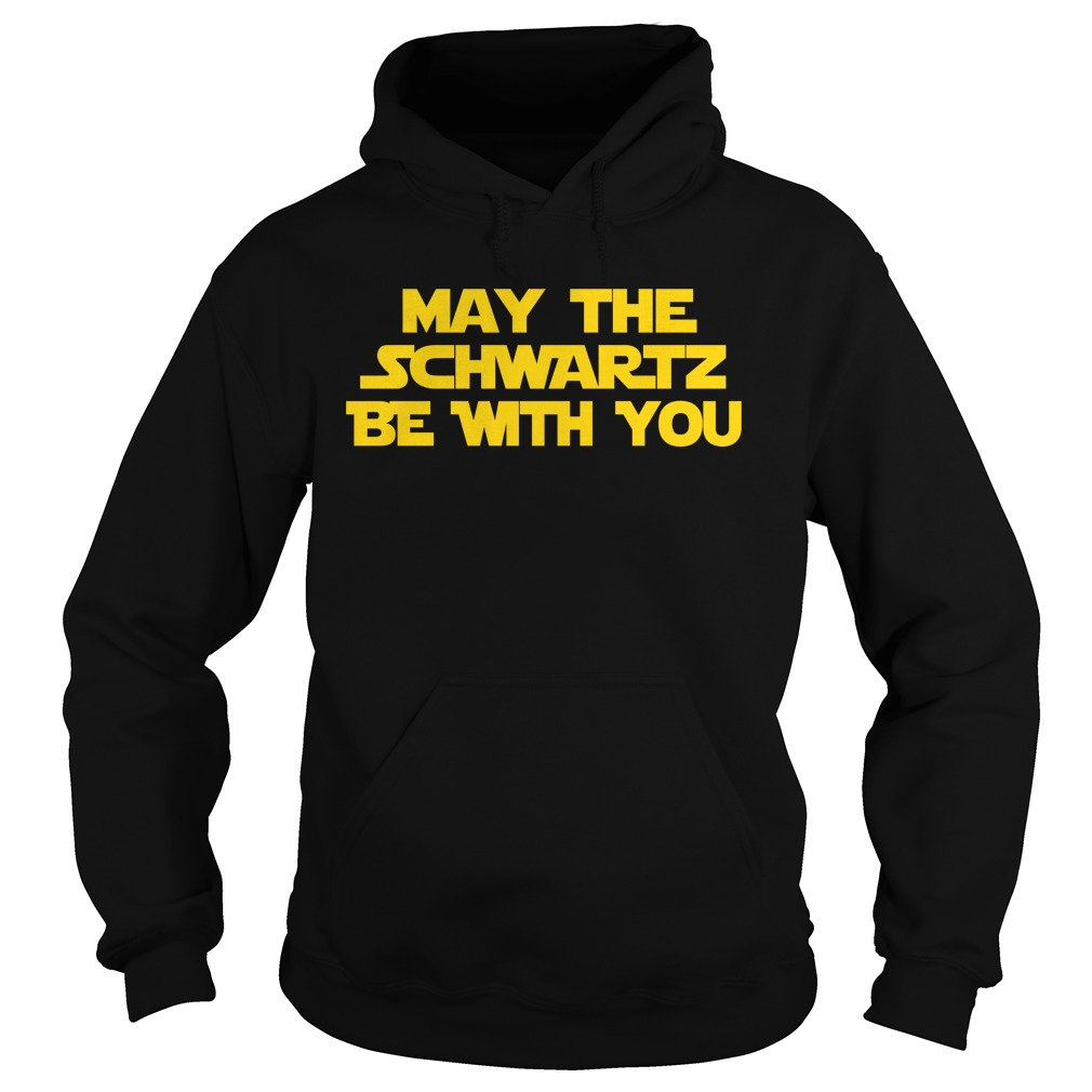 May The Schwartz Be With You Shirt, Hoodie, Sweater And V Neck T Shirt