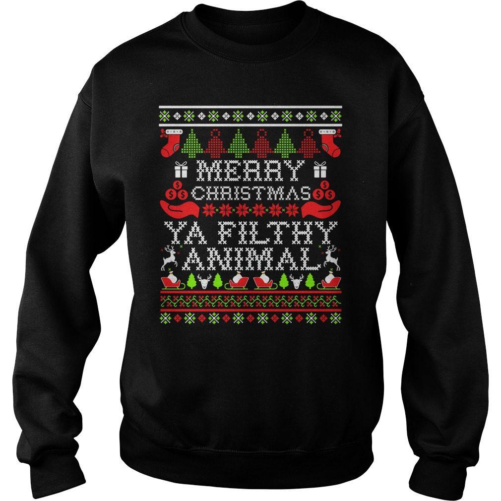 Merry Christmas Ya Filthy Animal Ugly Sweater, Shirt, Hoodie And Longsleeve Tee
