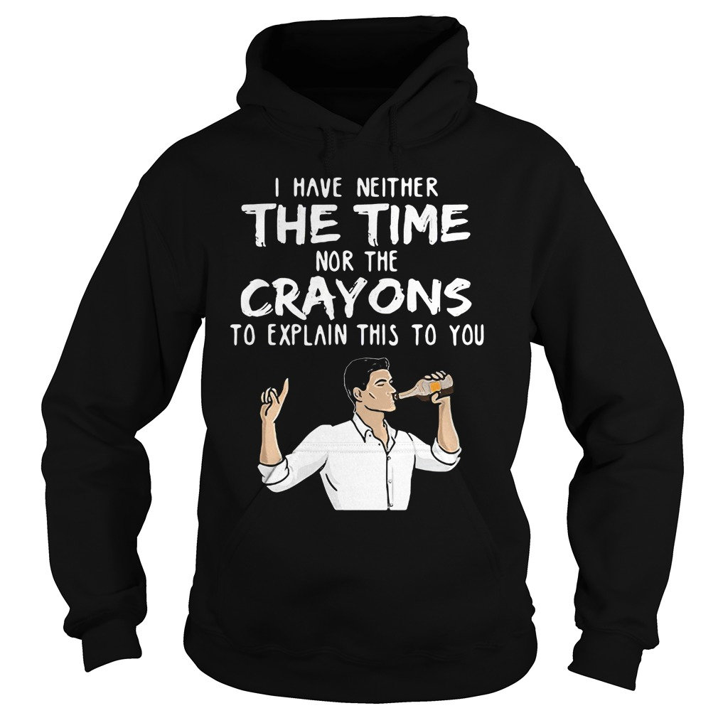 Neither Time Crayons Explain Hoodie