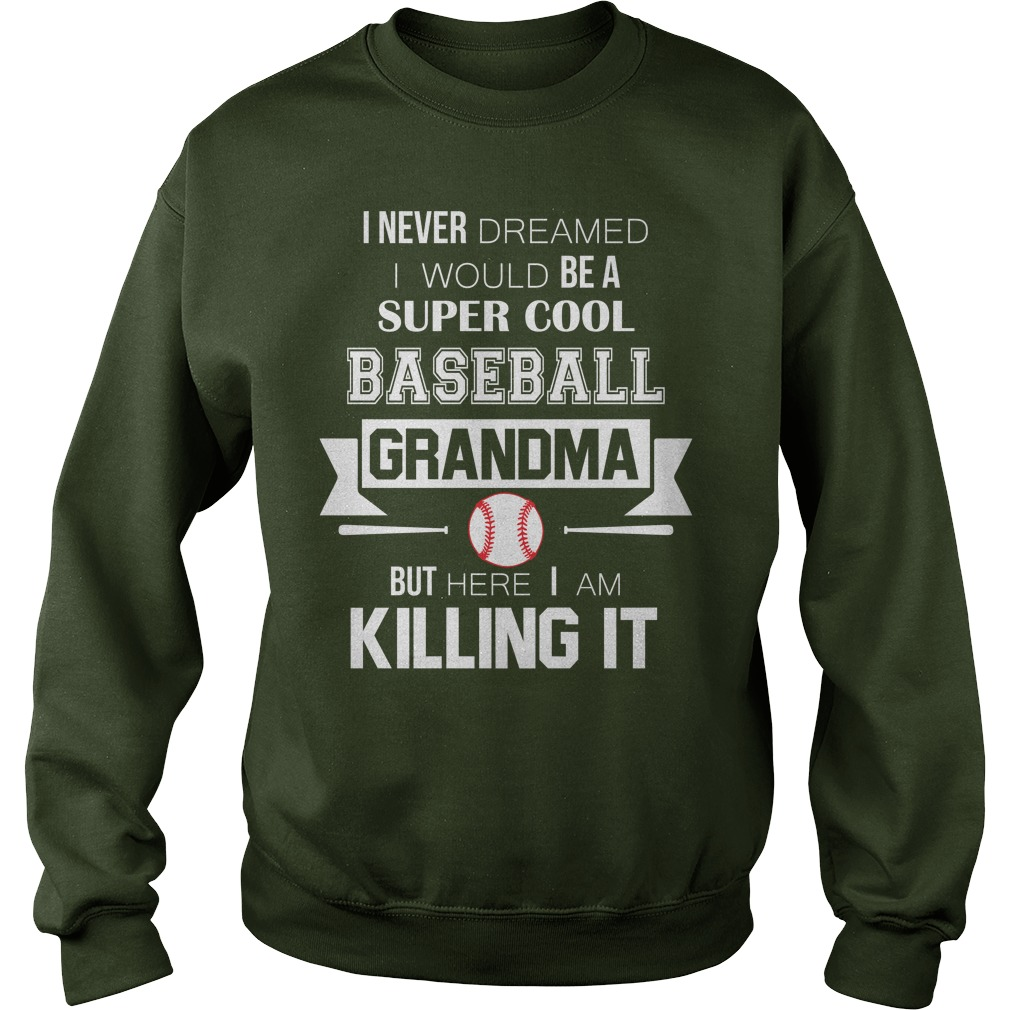 Never Dreamed Super Cool Baseball Grandma Killing Sweater