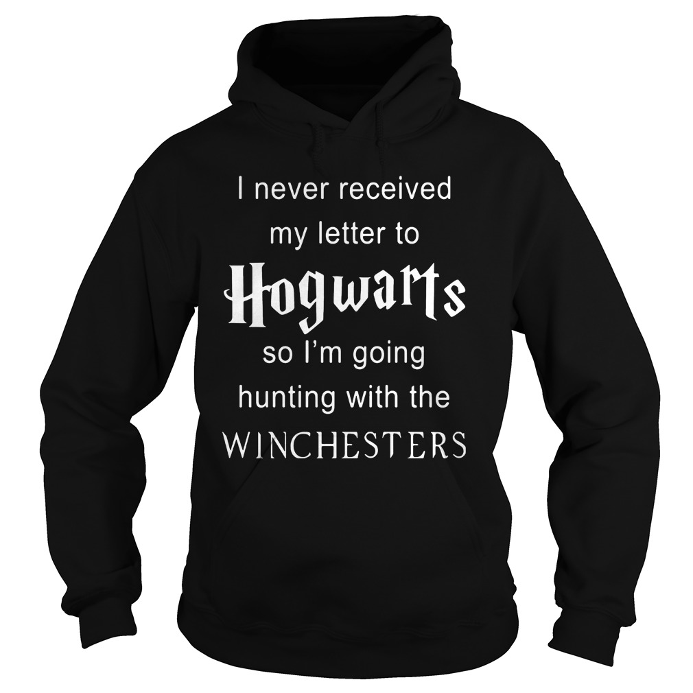 Never Received Letter Hogwarts Im Going Hunting Winchesters Hoodie